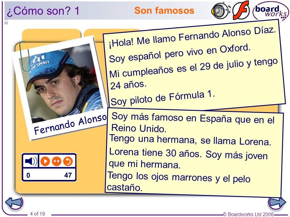 ¿Cómo son 1 Son famosos ¡Hola! Me llamo Fernando Alonso Díaz.