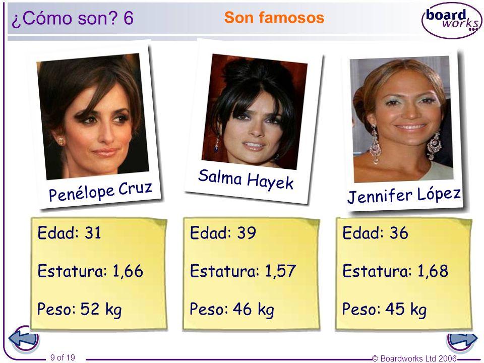 ¿Cómo son 6 Son famosos Salma Hayek Jennifer López Penélope Cruz