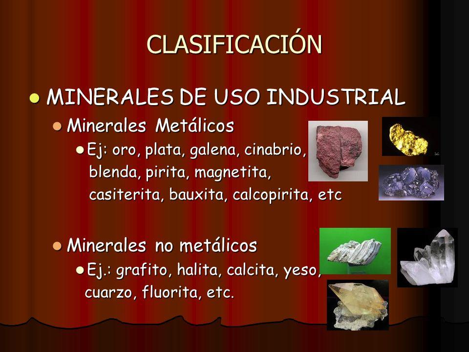 CLASIFICACIÓN MINERALES DE USO INDUSTRIAL Minerales Metálicos