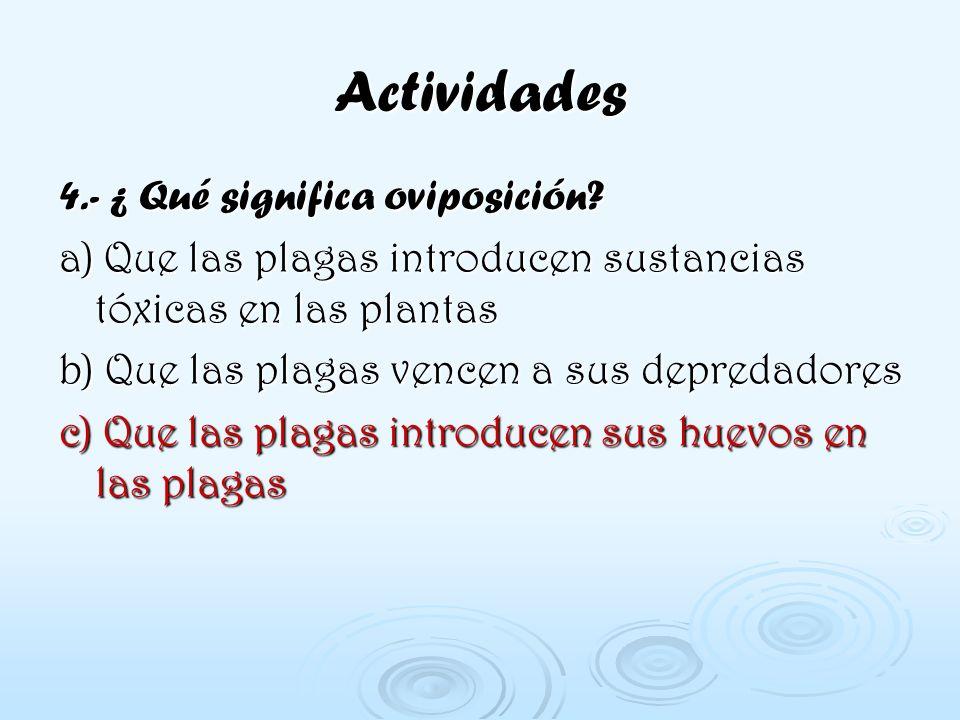 Actividades 4.- ¿ Qué significa oviposición