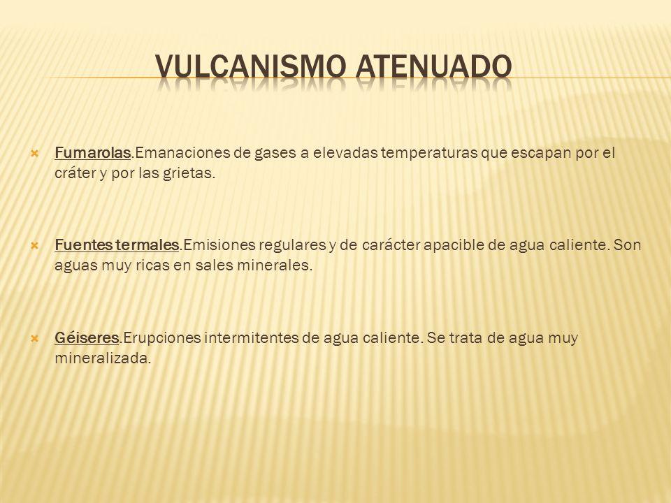 VULCANISMO ATENUADO Fumarolas.Emanaciones de gases a elevadas temperaturas que escapan por el cráter y por las grietas.