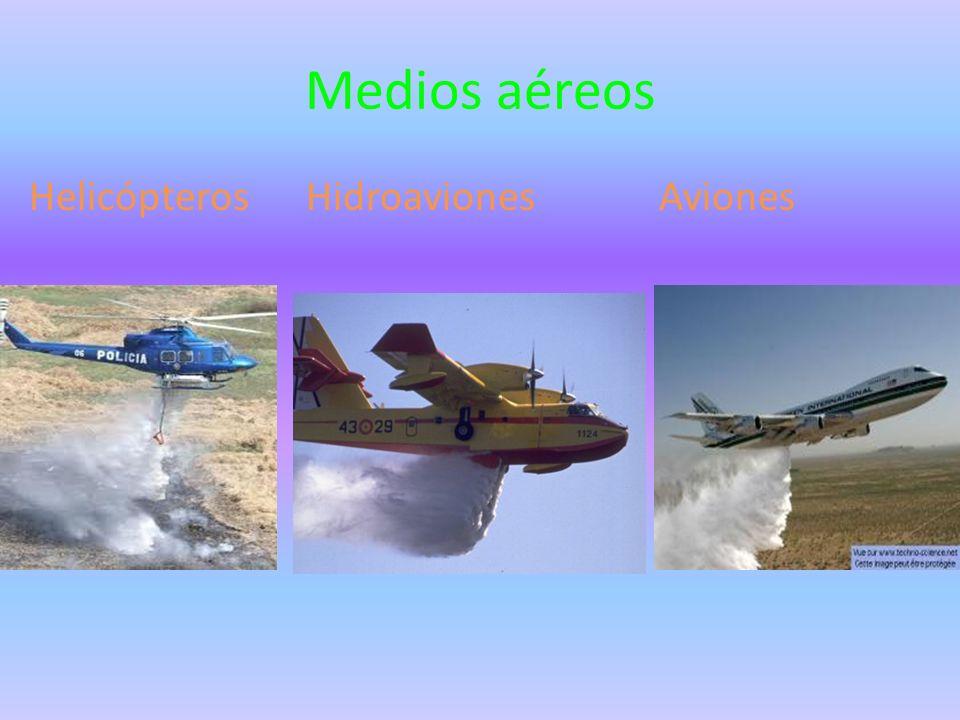 Medios aéreos Helicópteros Hidroaviones Aviones