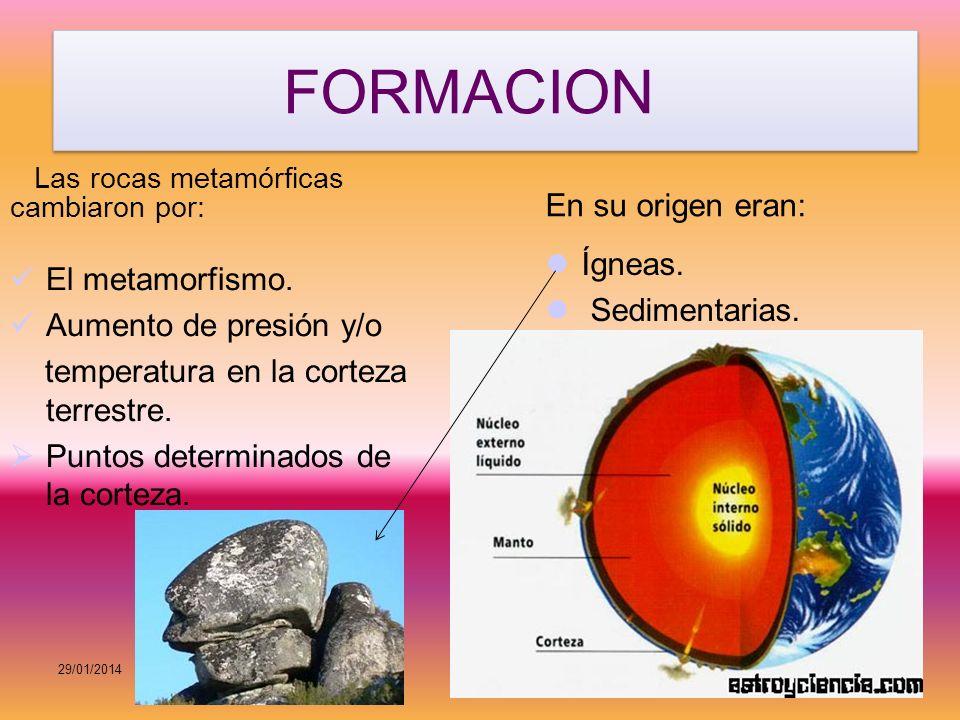 FORMACION En su origen eran: Ígneas. El metamorfismo. Sedimentarias.