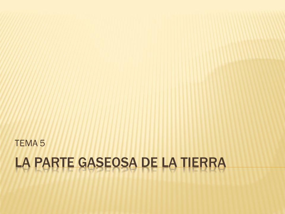 LA PARTE GASEOSA DE LA TIERRA