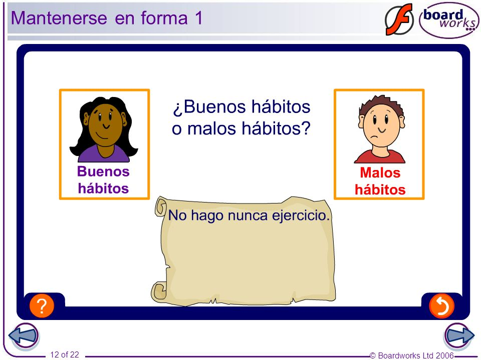 Mantenerse en forma 1As an extension to this activity, ask pupils to think of further examples of good or bad habits.