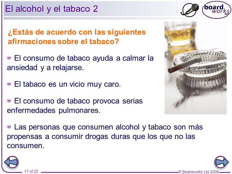 El alcohol y el tabaco 2 ¿Estás de acuerdo con las siguientes afirmaciones sobre el tabaco