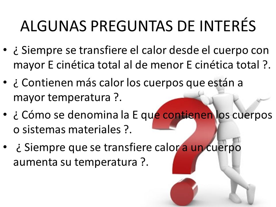 ALGUNAS PREGUNTAS DE INTERÉS