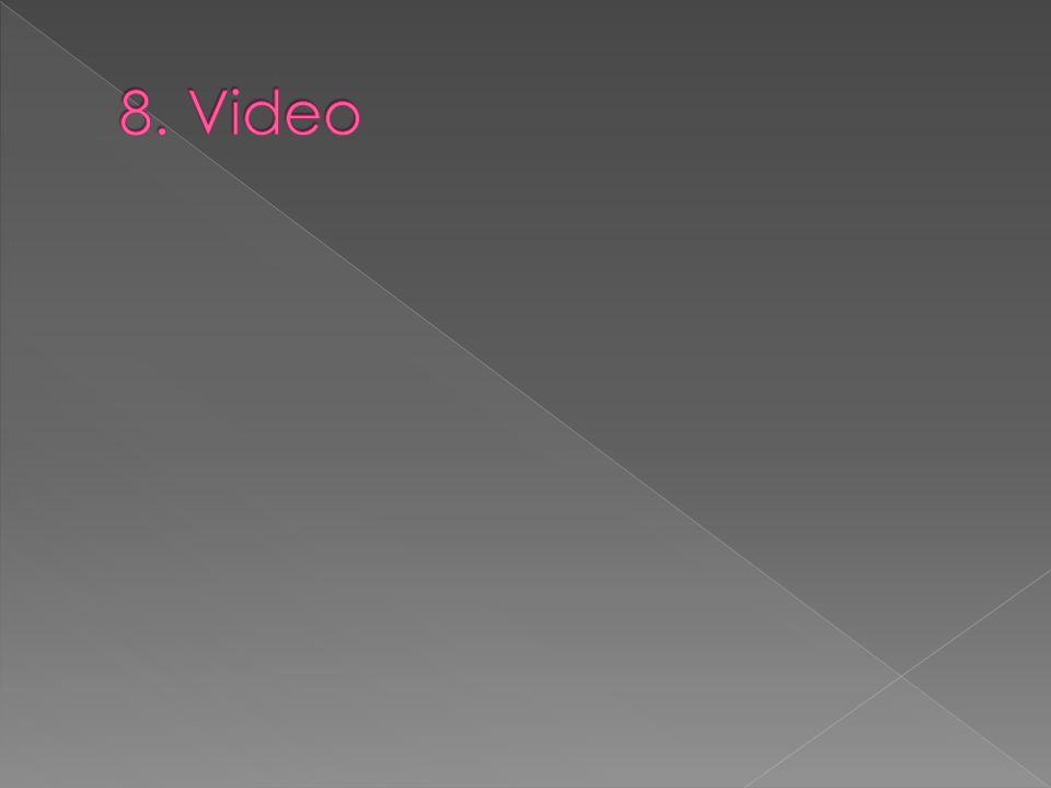 8. Video