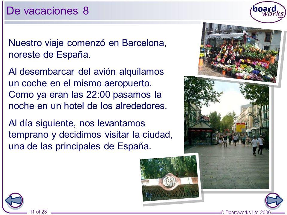 De vacaciones 8 Nuestro viaje comenzó en Barcelona, noreste de España.