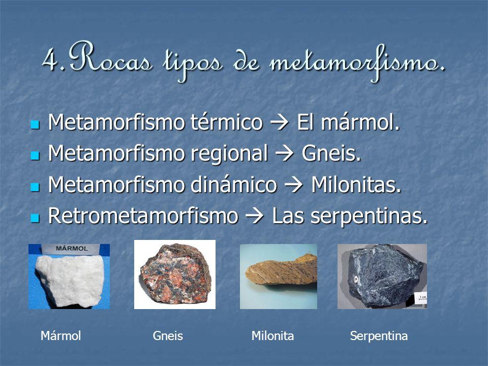 4.Rocas tipos de metamorfismo.