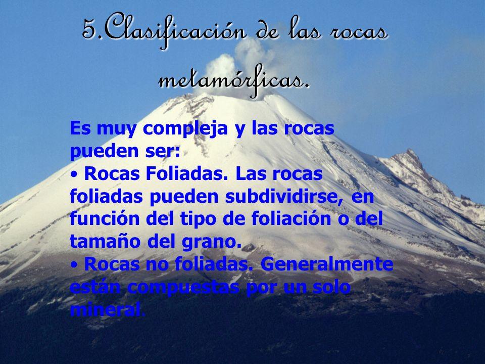 5.Clasificación de las rocas metamórficas.