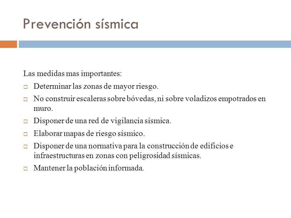 Prevención sísmica Las medidas mas importantes: