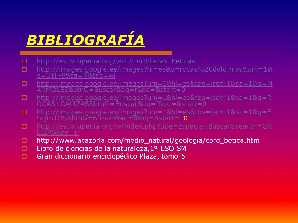BIBLIOGRAFÍA http://es.wikipedia.org/wiki/Cordilleras_Béticas