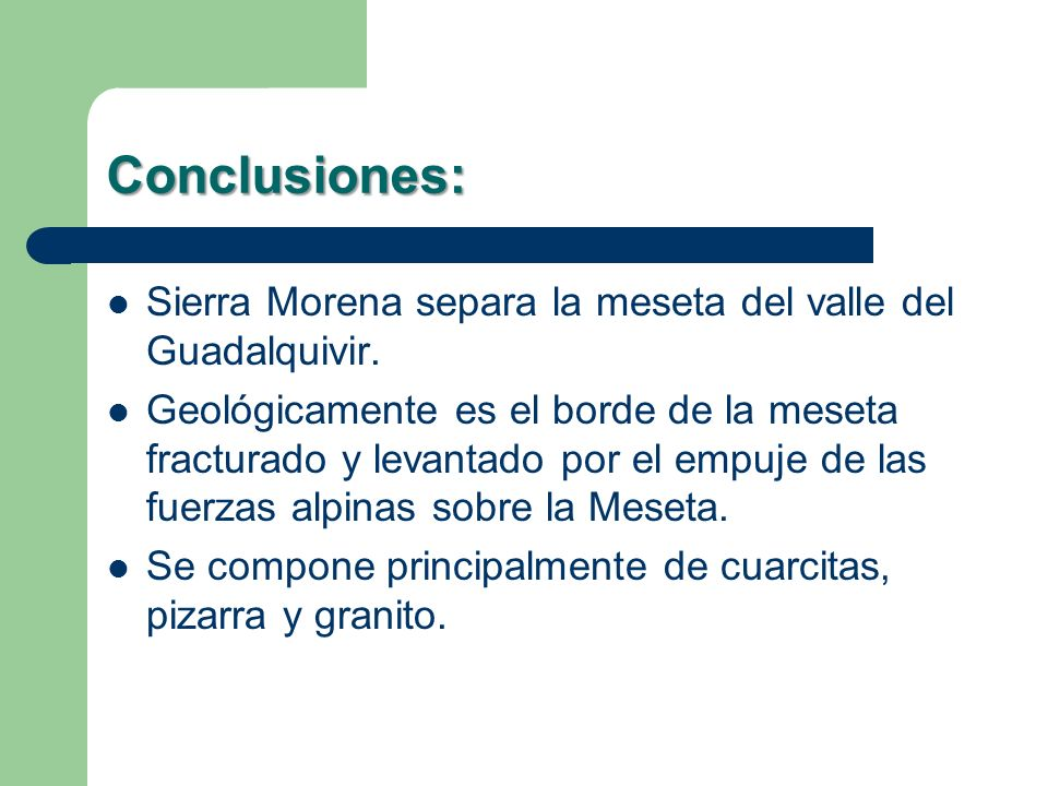 Conclusiones: Sierra Morena separa la meseta del valle del Guadalquivir.