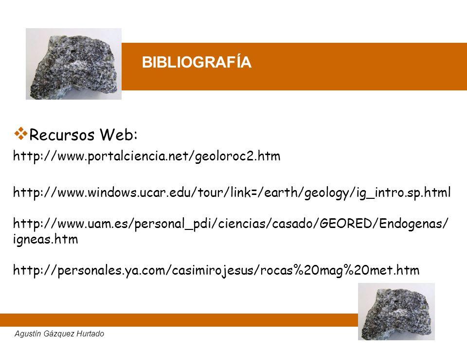 BIBLIOGRAFÍA Recursos Web: http://www.portalciencia.net/geoloroc2.htm