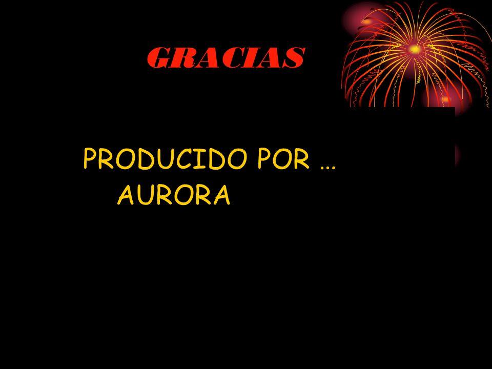 GRACIAS PRODUCIDO POR … AURORA