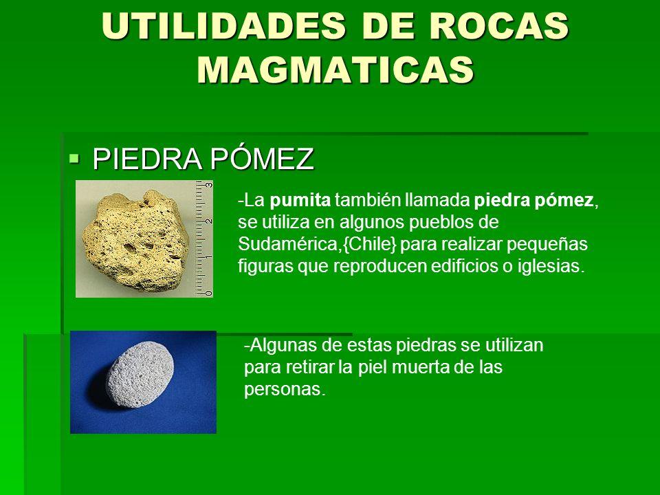 UTILIDADES DE ROCAS MAGMATICAS