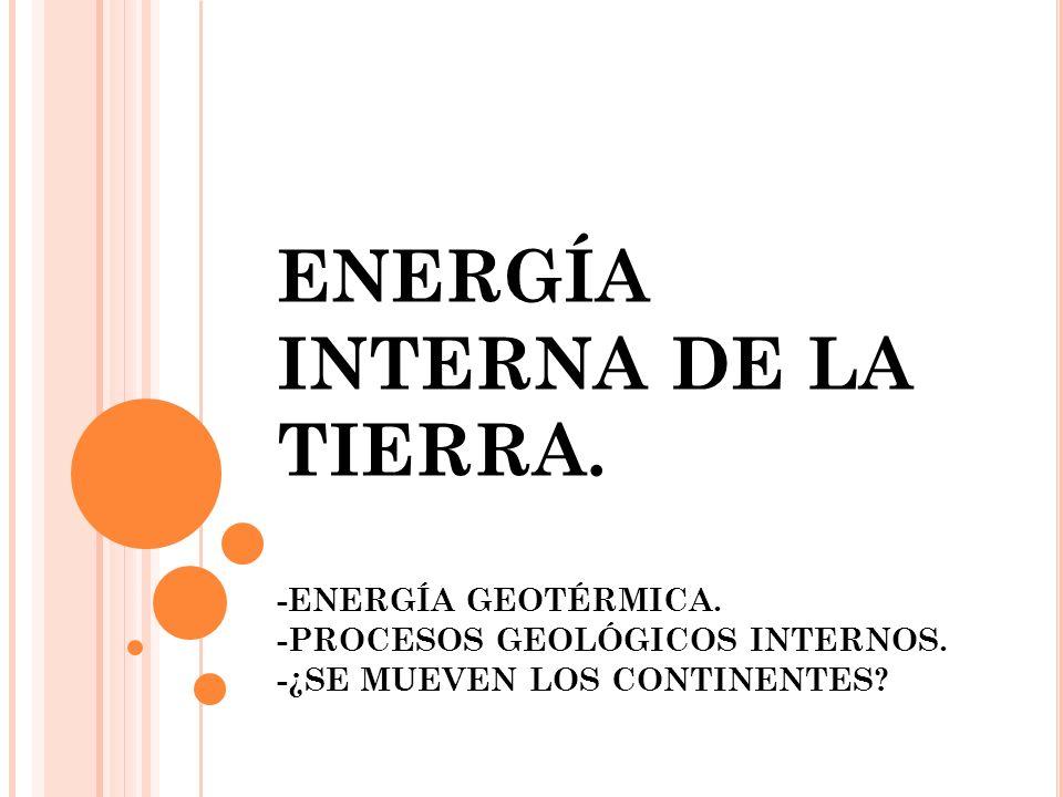 ENERGÍA INTERNA DE LA TIERRA.