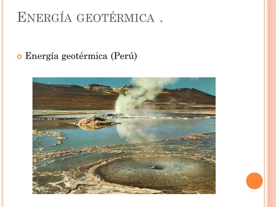 Energía geotérmica . Energía geotérmica (Perú)