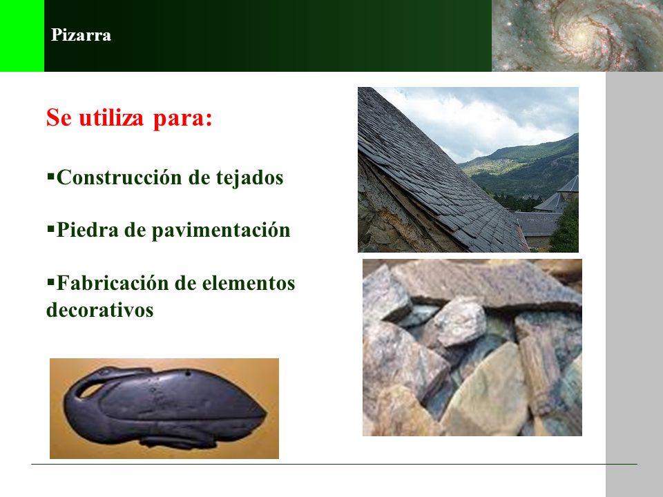 Se utiliza para: Construcción de tejados Piedra de pavimentación