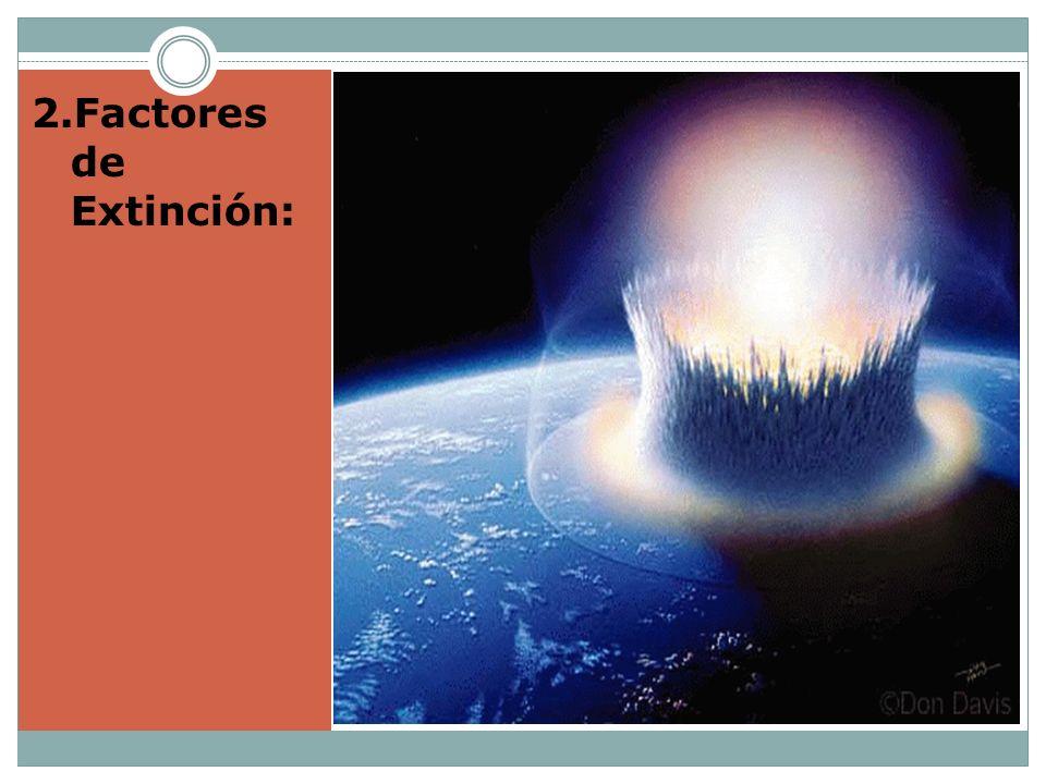 2.Factores de Extinción: