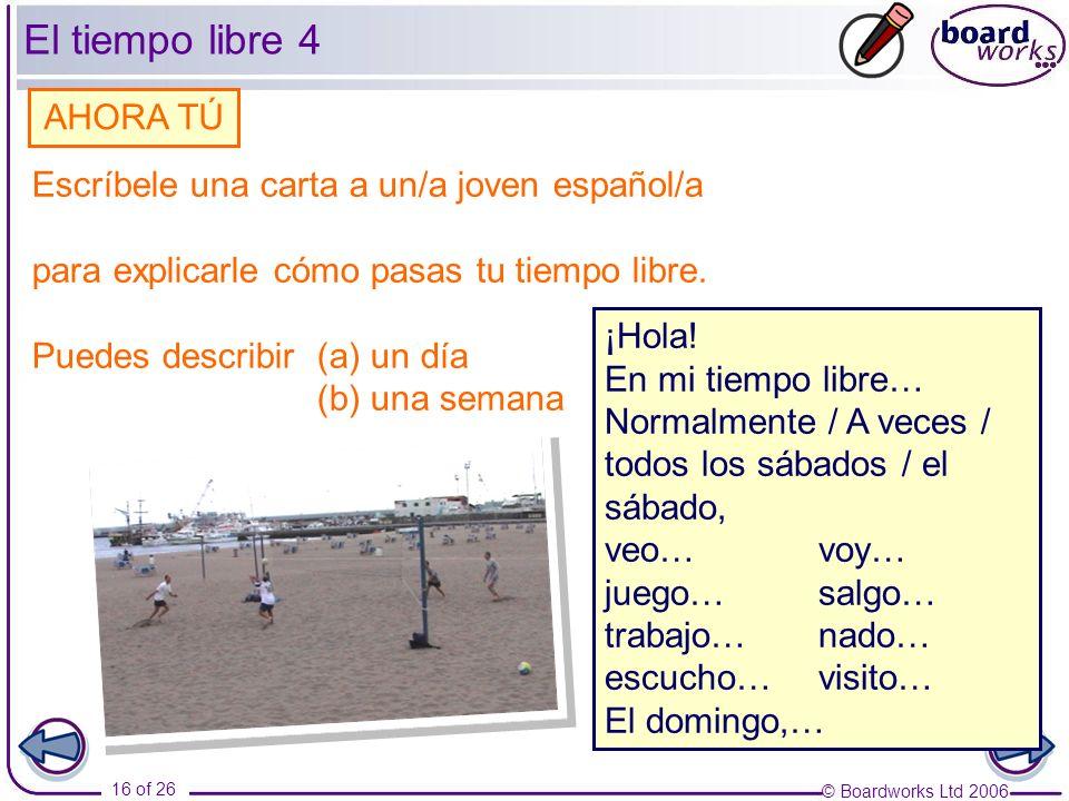 El tiempo libre 4 AHORA TÚ Escríbele una carta a un/a joven español/a