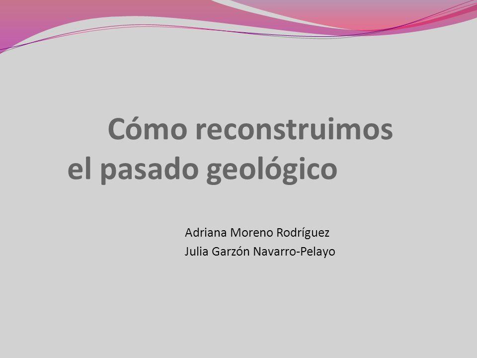Cómo reconstruimos el pasado geológico