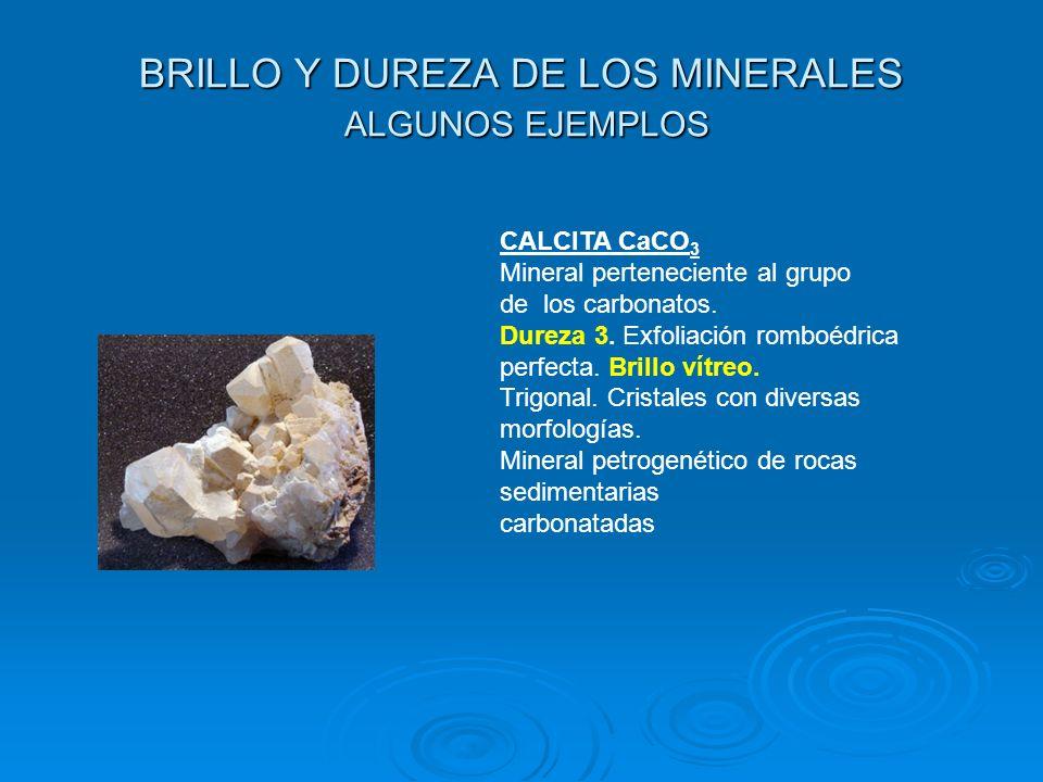 BRILLO Y DUREZA DE LOS MINERALES ALGUNOS EJEMPLOS