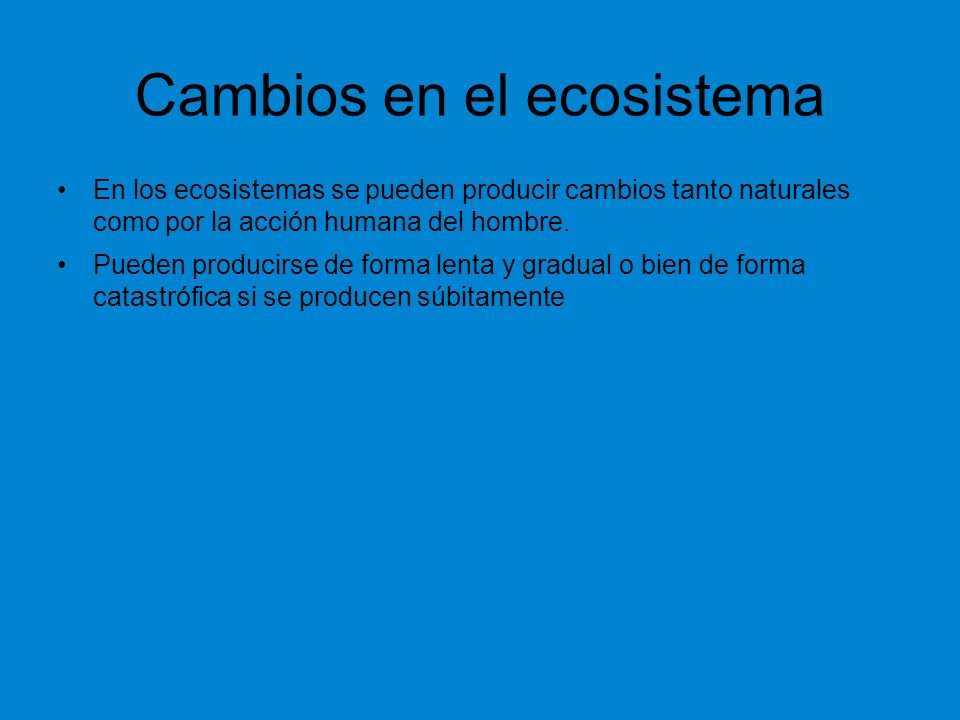Cambios en el ecosistema