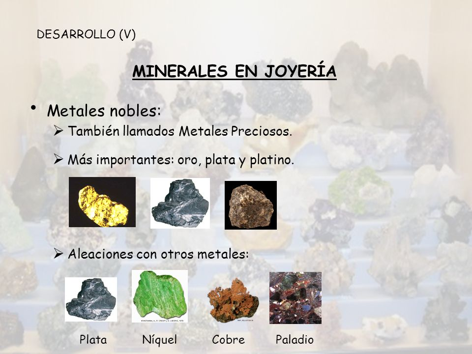 MINERALES EN JOYERÍA Metales nobles:
