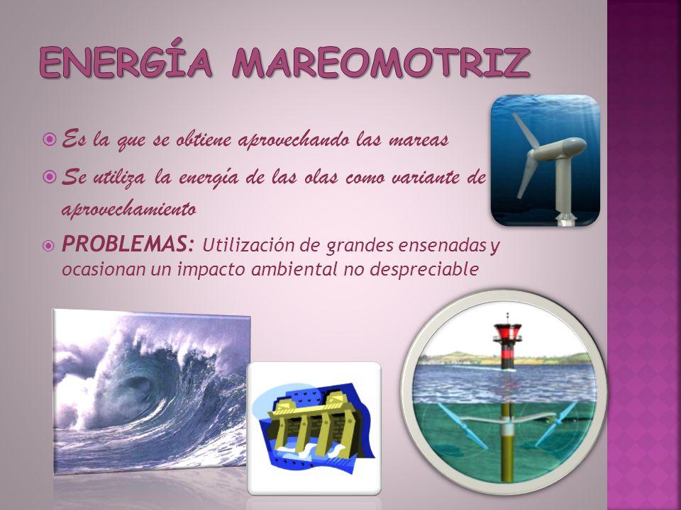 Energía mareomotriz Es la que se obtiene aprovechando las mareas