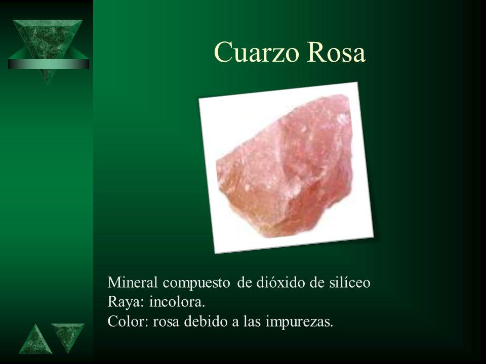 Cuarzo Rosa Mineral compuesto de dióxido de silíceo Raya: incolora.