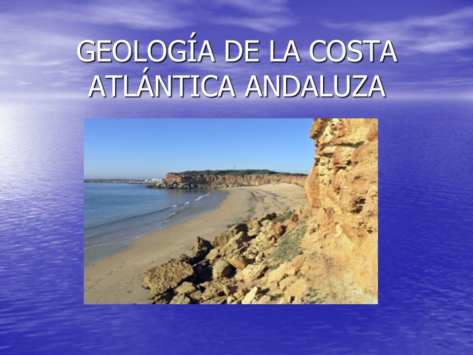 GEOLOGÍA DE LA COSTA ATLÁNTICA ANDALUZA
