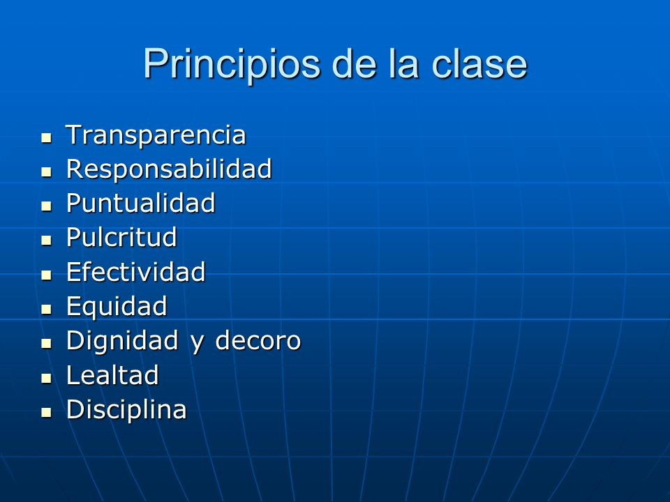 Principios de la clase Transparencia Responsabilidad Puntualidad