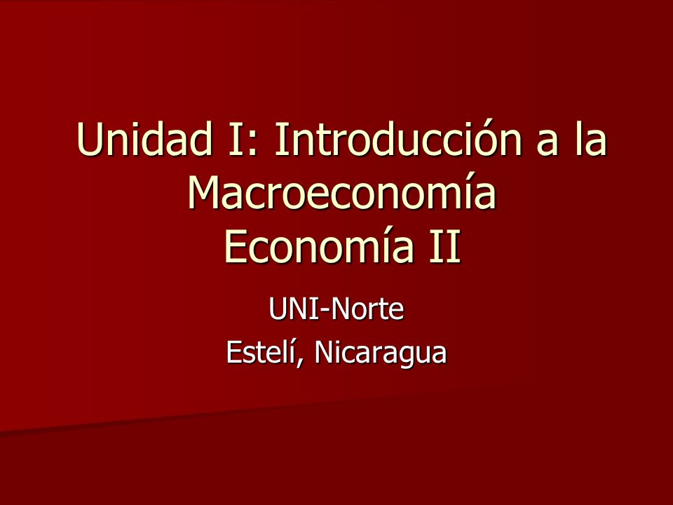 Unidad I: Introducción a la Macroeconomía Economía II