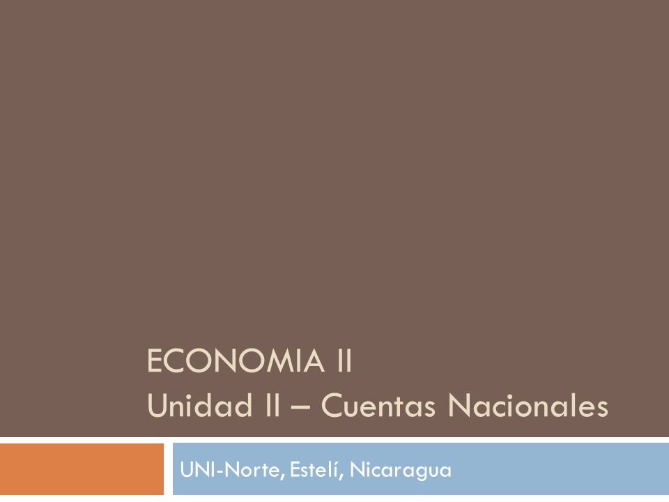 ECONOMIA II Unidad II – Cuentas Nacionales