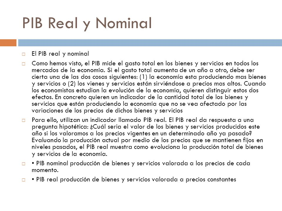 PIB Real y Nominal El PIB real y nominal