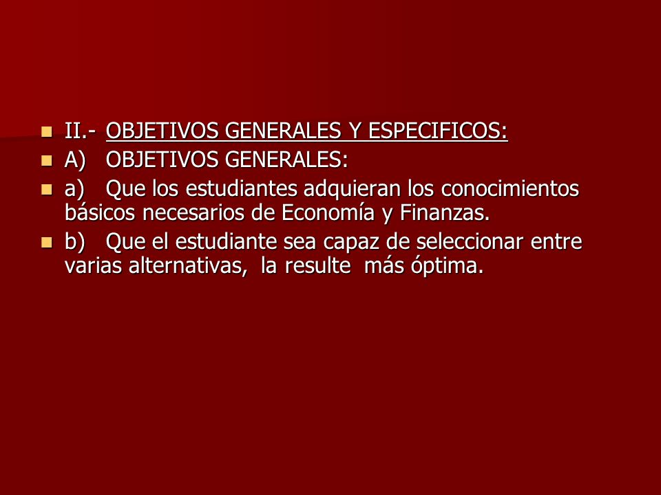 II.- OBJETIVOS GENERALES Y ESPECIFICOS: