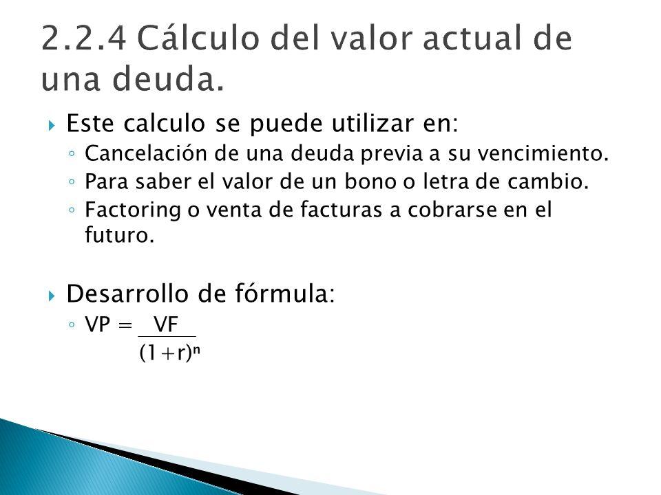 2.2.4 Cálculo del valor actual de una deuda.
