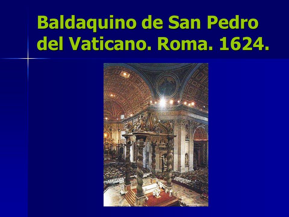 Baldaquino de San Pedro del Vaticano. Roma. 1624.