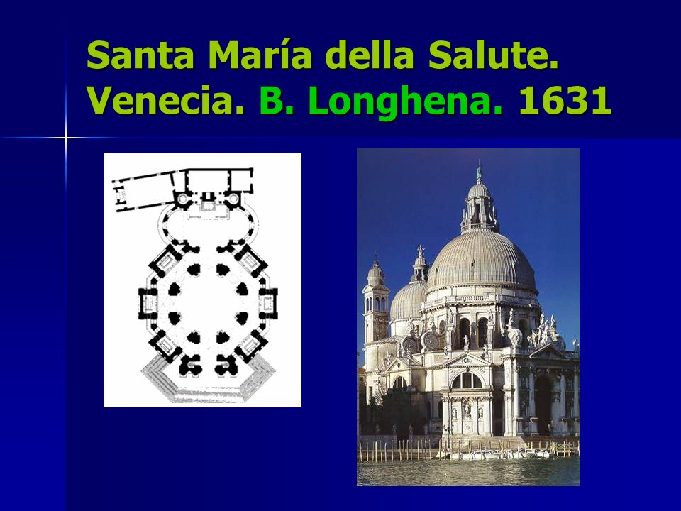 Santa María della Salute. Venecia. B. Longhena. 1631