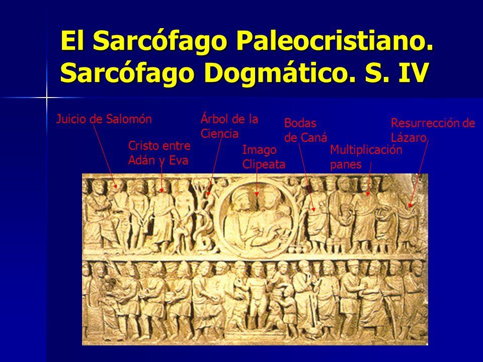 El Sarcófago Paleocristiano. Sarcófago Dogmático. S. IV