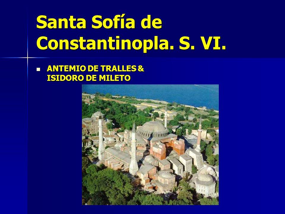 Santa Sofía de Constantinopla. S. VI.