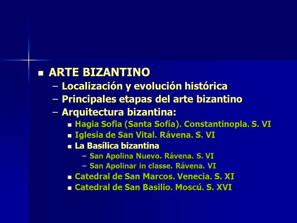 ARTE BIZANTINO Localización y evolución histórica
