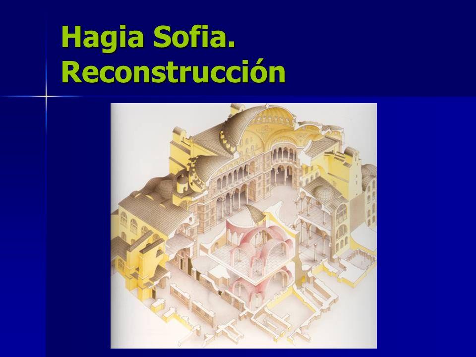 Hagia Sofia. Reconstrucción