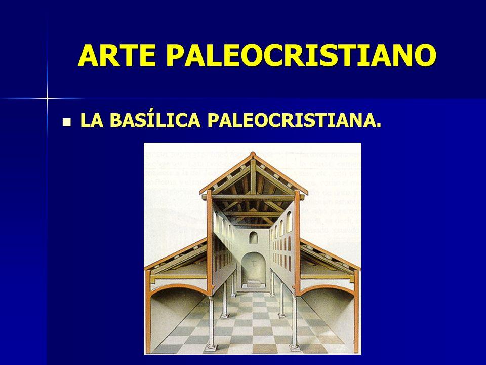 ARTE PALEOCRISTIANO LA BASÍLICA PALEOCRISTIANA.