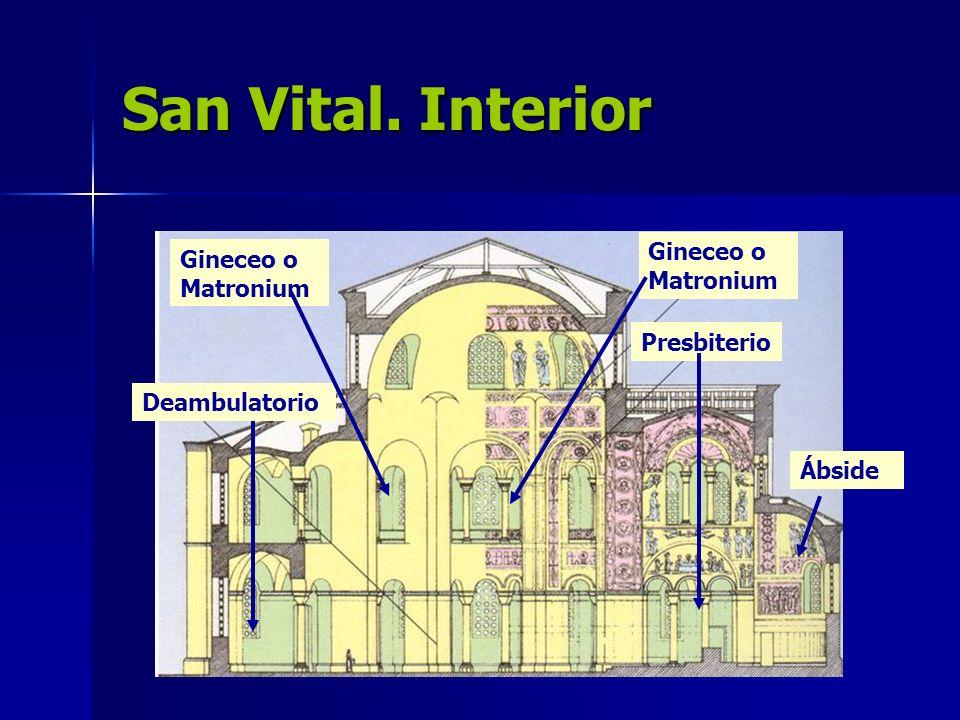 San Vital. Interior Gineceo o Matronium Gineceo o Matronium