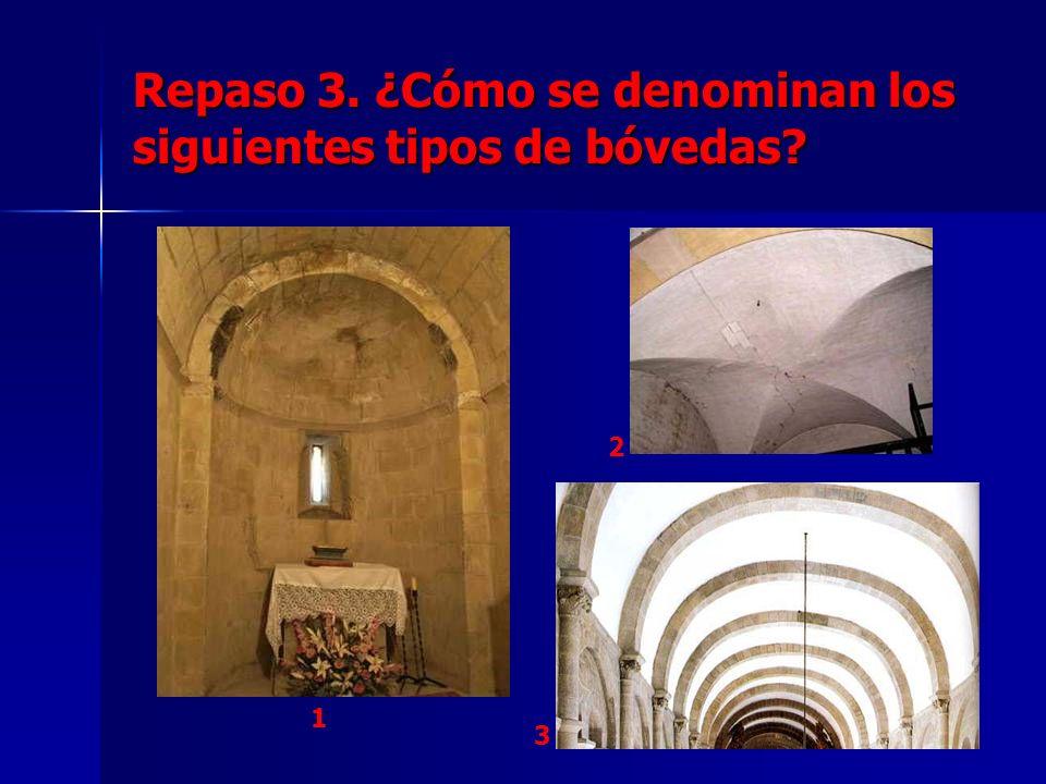 Repaso 3. ¿Cómo se denominan los siguientes tipos de bóvedas
