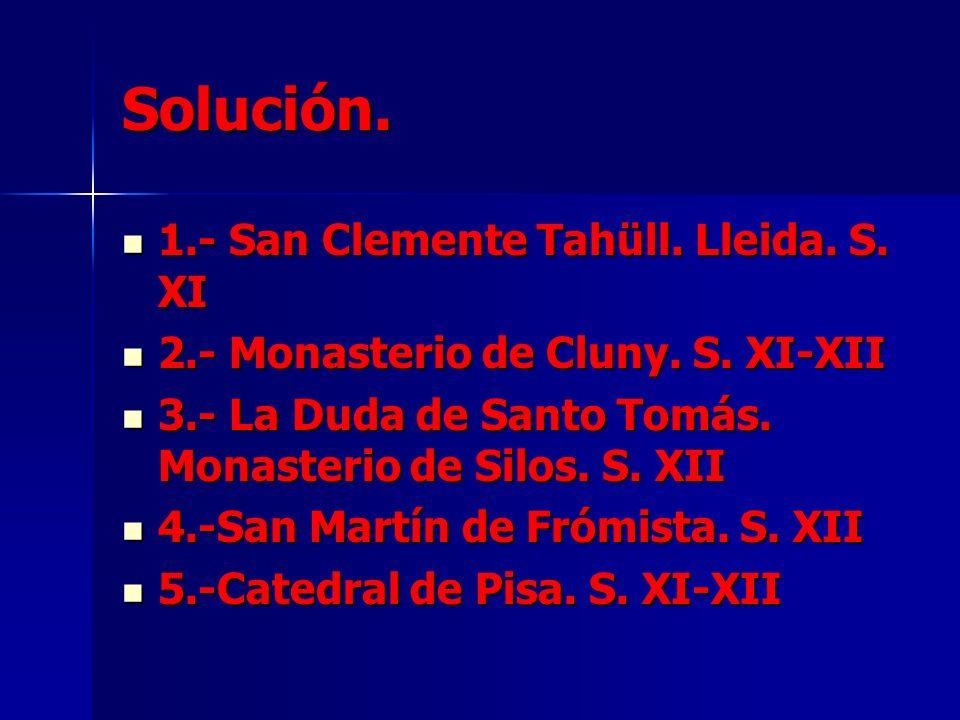 Solución. 1.- San Clemente Tahüll. Lleida. S. XI