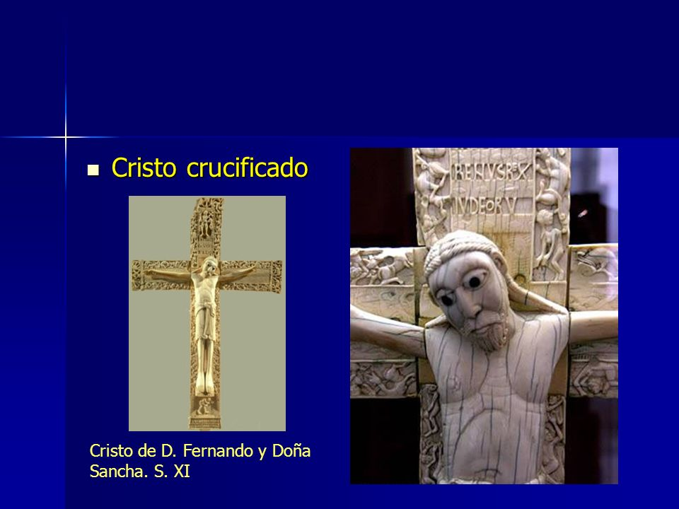 Cristo crucificado Cristo de D. Fernando y Doña Sancha. S. XI
